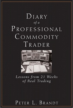 Diary of a Professional Commodity Trader by Peter L. Brandt
