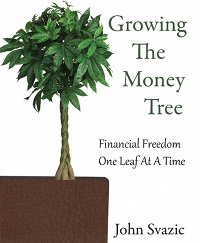 Growing the Money Tree by John Svazic