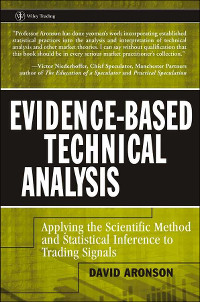 Evidence-Based Technical Analysis by David Aronson