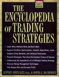 The Encyclopedia of Trading Strategies by Jeffrey Katz and Donna McCormick