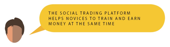 The social trading platform helps novices to train and earn money at the same time