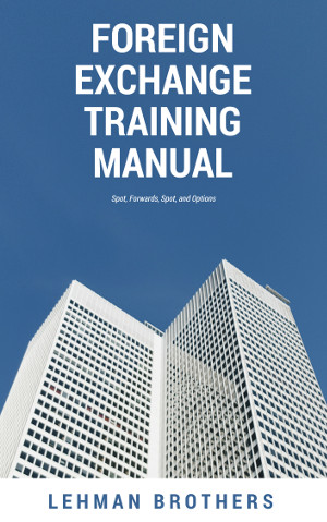 Forex Exchange Training Manual by Lehman Brothers