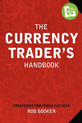 The Currency Trader's Handbook by Rob Booker